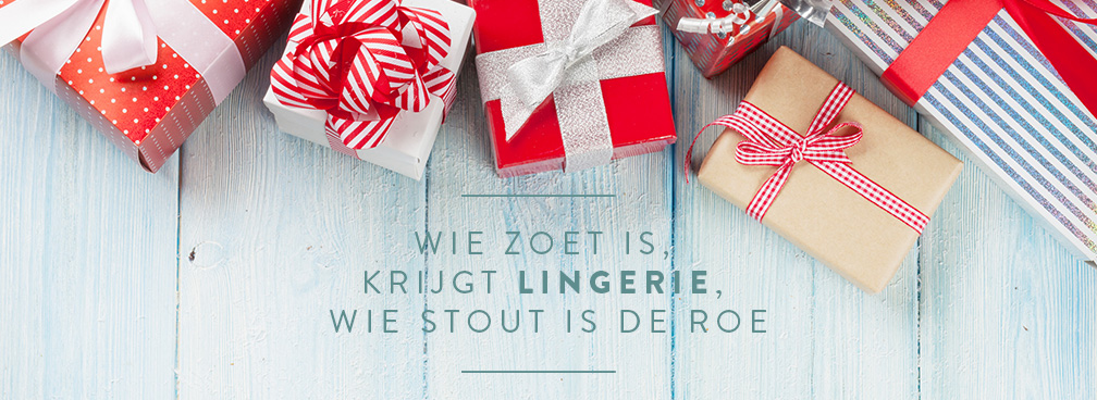 Wie zoet is krijgt lingerie, wie stout is de roe ...