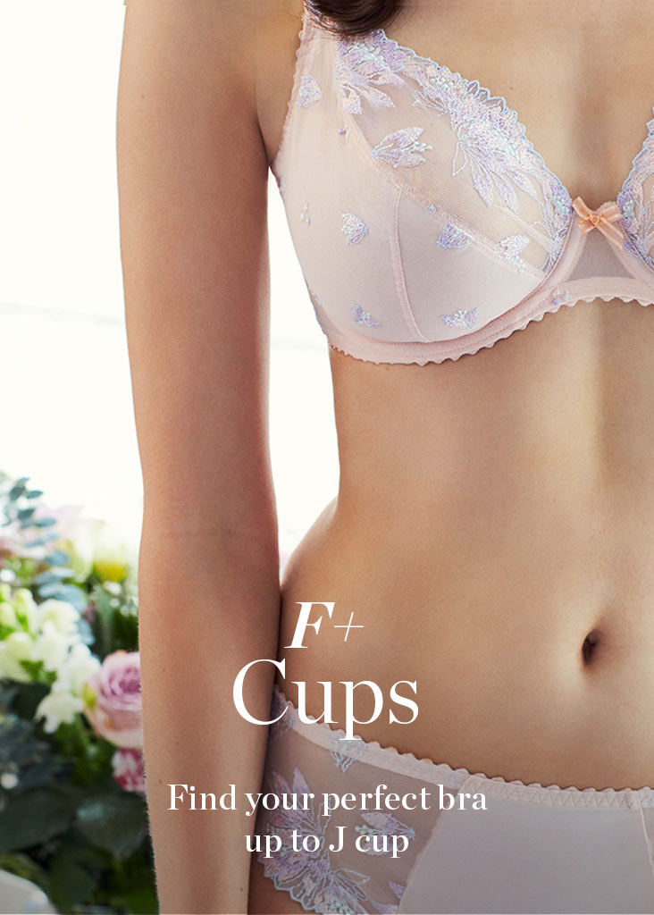 F+ Cups - Find your perfect bra up to J Cup